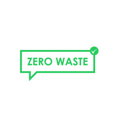 Zero waste message in green chat box with check vector