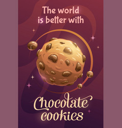 World is better with chocolate cookies vector