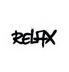 Graffiti relax word sprayed in black over white vector