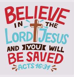 Hand lettering with bible verse believe in the vector