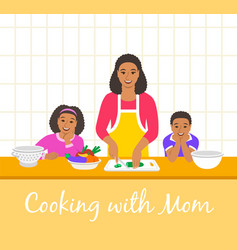 mom with kids cooking dinner together in kitchen vector image