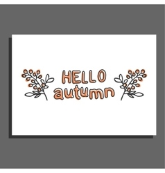 Hello autumn greeting card with berries vector image vector image