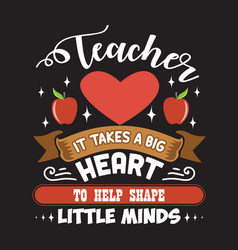 teacher quote and saying good for design vector image