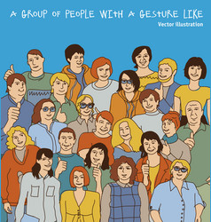 Happy gesture like adult group casual people vector