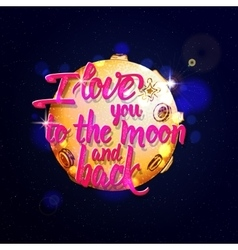 I love you to the moon and back Calligraphic vector image vector image