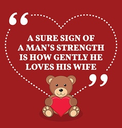 Inspirational love marriage quote A sure sign of a vector