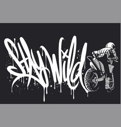 stay wild motocross print design for apparel vector image