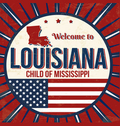 welcome to louisiana vintage grunge poster vector image