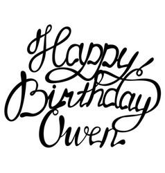happy birthday owen name lettering vector image