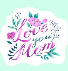 happy mothers day greetings design lettering love vector image