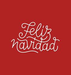 Feliz navidad calligraphic line art typography vector