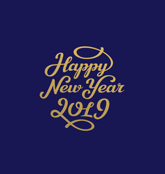happy new year 2019 lettering greeting card design vector image