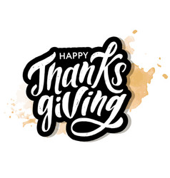 Happy thanksgiving lettering calligraphy brush vector