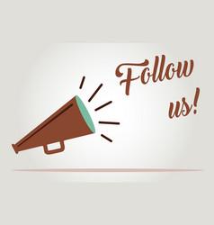 Follow us megaphone vector