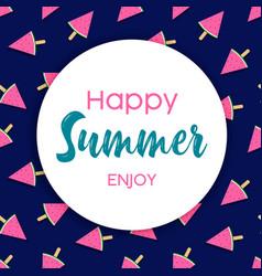 happy summer card watermelon ice cream vector image