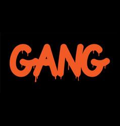 Tag inscription gang graffiti lettering vector