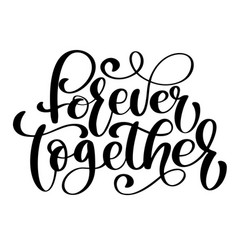Together forever text phrase for valentines day vector