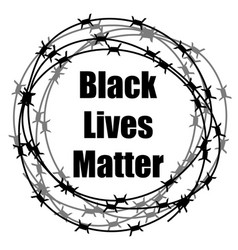 Black lives matter banner with barbed wire for vector