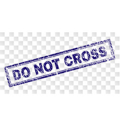 Grunge do not cross rectangle stamp vector