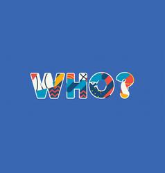Who concept word art vector