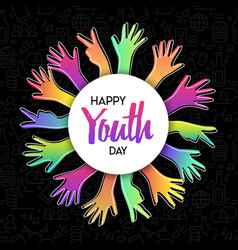 youth day card diverse colorful teen hands vector image