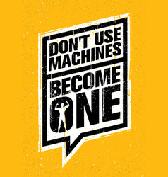 Do not use machines become one sport gym vector