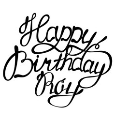 Happy birthday roy name lettering vector