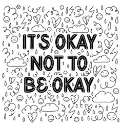 It is okay not to be okay supportive sans serif vector