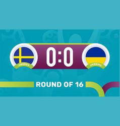 Sweden vs ukraine round 16 match european vector