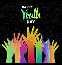 Youth day card diverse colorful teen hands vector