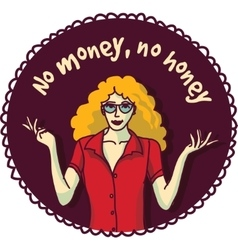 Pretty woman and sign about money color round vector image