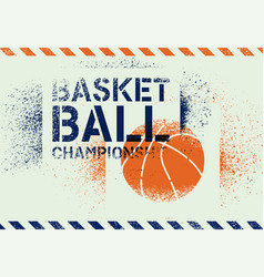 Basketball championship stencil spray poster vector