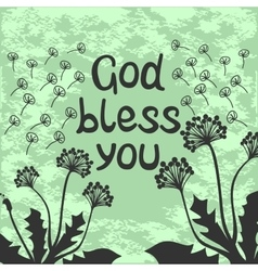 Bible lettering God bless you with dandelions vector
