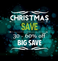 Christmas save and big save light background vector