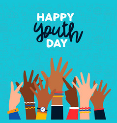 happy youth day card diverse teen hand group vector image