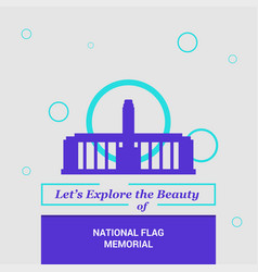 Lets explore the beauty of national flag memorial vector