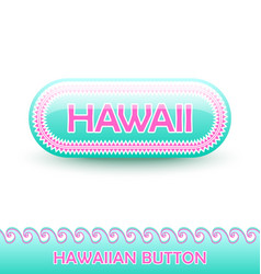rounded and glossy hawaiian button vector image