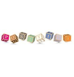 Word positive written with alphabet blocks vector