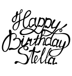 happy birthday stella name lettering vector image