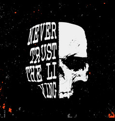 Skull with slogan - never trust the living - stamp vector