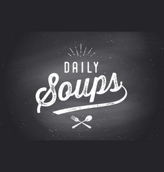 daily soups lettering wall decor poster sign vector image