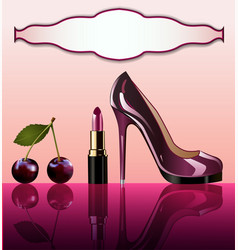 shiny glamorous shoes and cherry lipstick with vector image