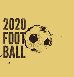 football 2020 typographical vintage grunge poster vector image