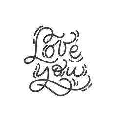 Phrase love you monoline calligraphy vector