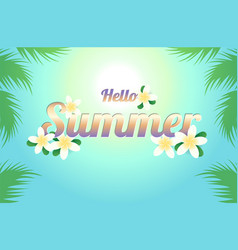 summer greeting season with plumeria flowers or vector image