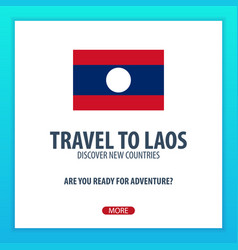 travel to laos discover and explore new countries vector image