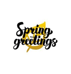 Spring greetings handwritten lettering vector