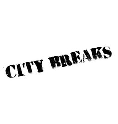 city breaks rubber stamp vector image