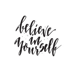 believe in yourself hand drawn lettering quote vector image