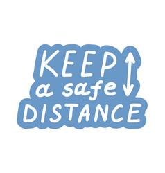 Keep a safe distance coronavirus covid-19 vector